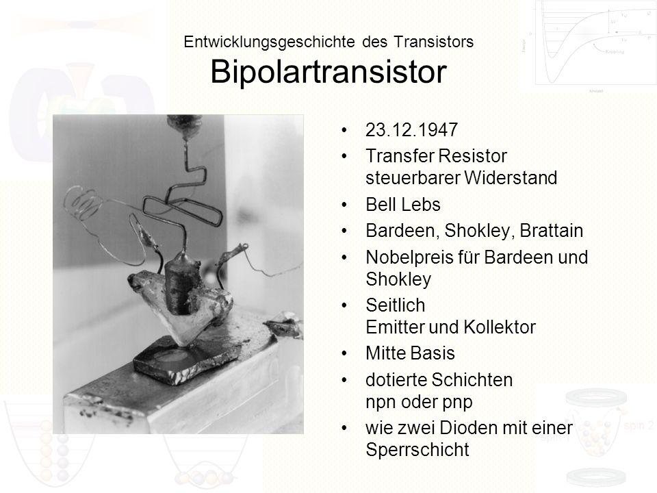 Entwicklungsgeschichte des Transistors Bipolartransistor 23.12.1947 Transfer Resistor steuerbarer Widerstand Bell Lebs Bardeen, Shokley, Brattain Nobe