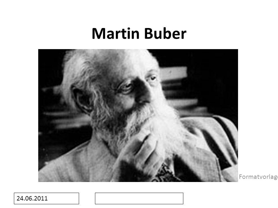 Formatvorlage des Untertitelmasters durch Klicken bearbeiten 24.06.2011 Martin Buber