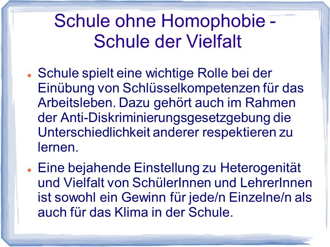 Schule ohne Homophobie - Schule der Vielfalt Schule spielt eine wichtige Rolle bei der Einübung von Schlüsselkompetenzen für das Arbeitsleben.