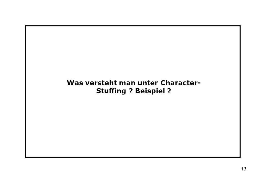 13 Was versteht man unter Character- Stuffing ? Beispiel ?
