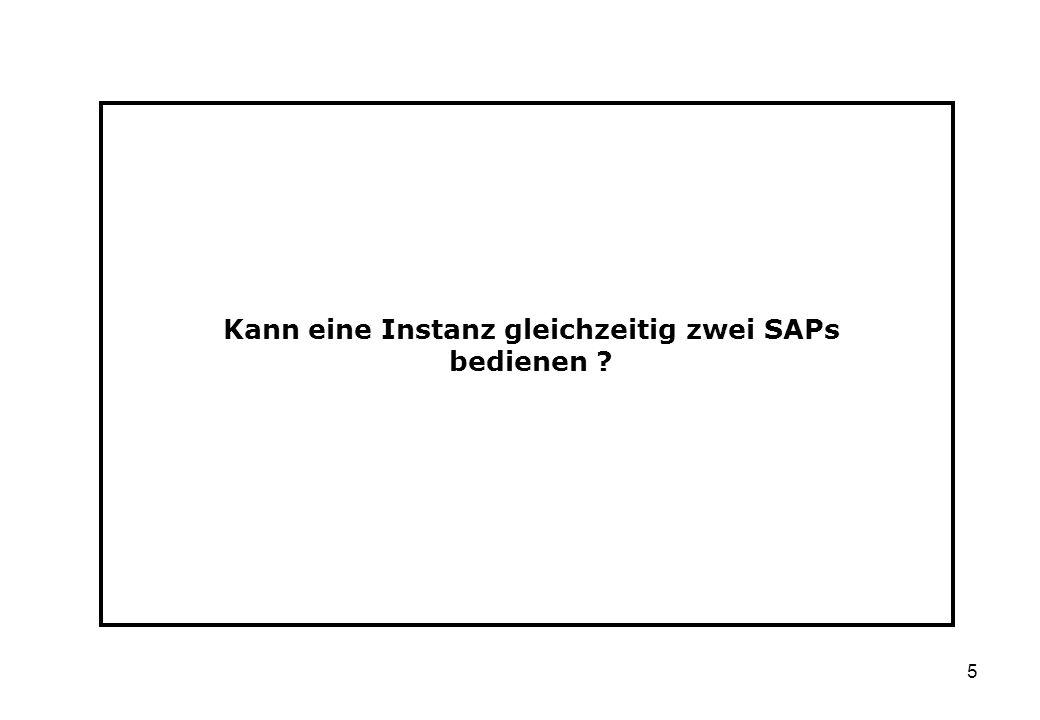 5 Kann eine Instanz gleichzeitig zwei SAPs bedienen ?