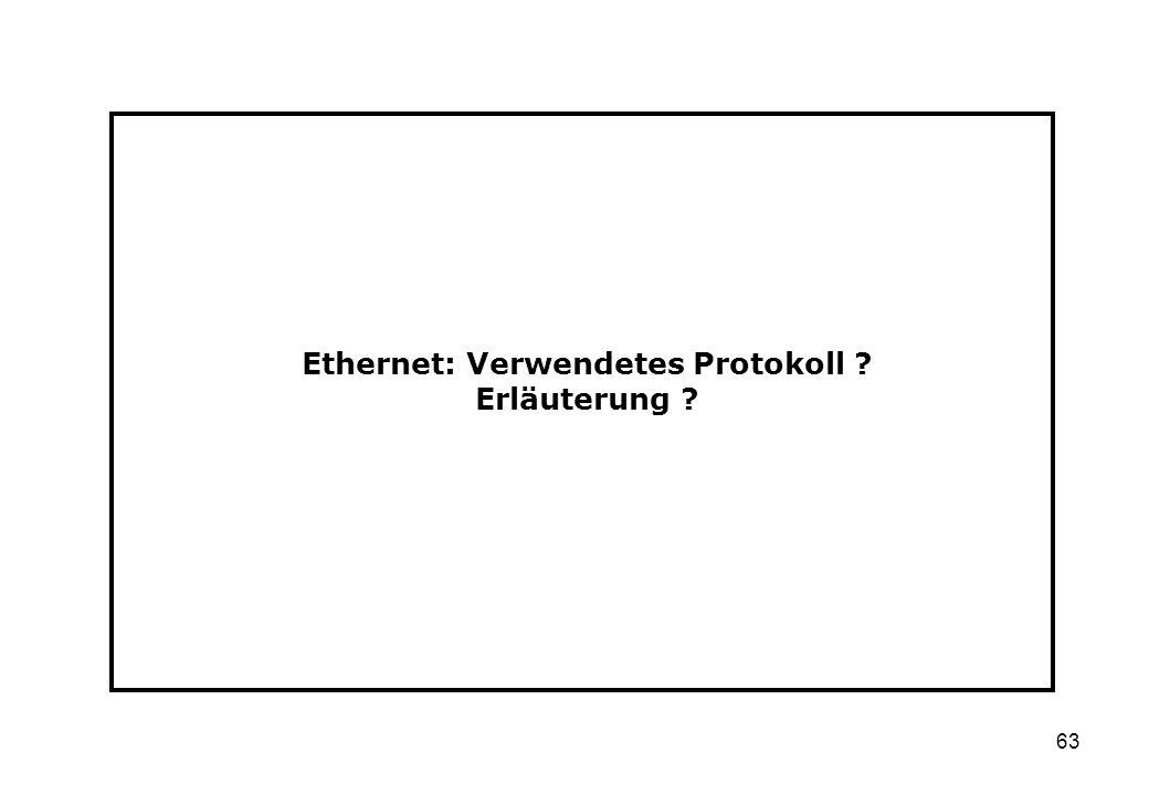 63 Ethernet: Verwendetes Protokoll ? Erläuterung ?