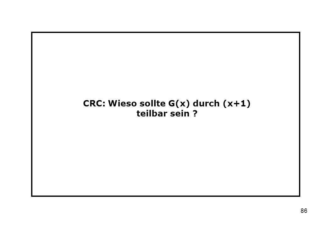 86 CRC: Wieso sollte G(x) durch (x+1) teilbar sein ?