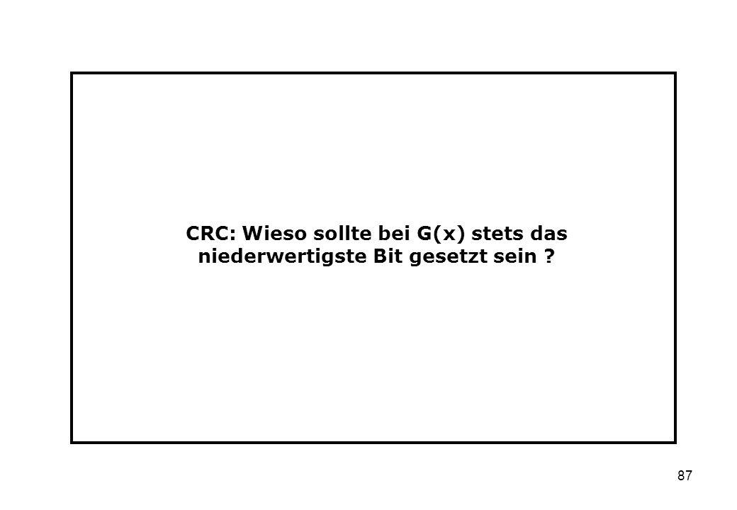 87 CRC: Wieso sollte bei G(x) stets das niederwertigste Bit gesetzt sein ?