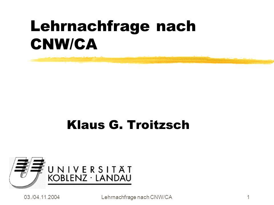 03./04.11.2004Lehrnachfrage nach CNW/CA1 Klaus G. Troitzsch