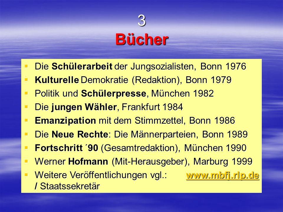 3 Bücher Die Schülerarbeit der Jungsozialisten, Bonn 1976 Die Schülerarbeit der Jungsozialisten, Bonn 1976 Kulturelle Demokratie (Redaktion), Bonn 197