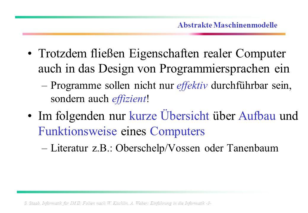 S. Staab, Informatik für IM II; Folien nach W. Küchlin, A. Weber: Einführung in die Informatik -3- Abstrakte Maschinenmodelle Trotzdem fließen Eigensc