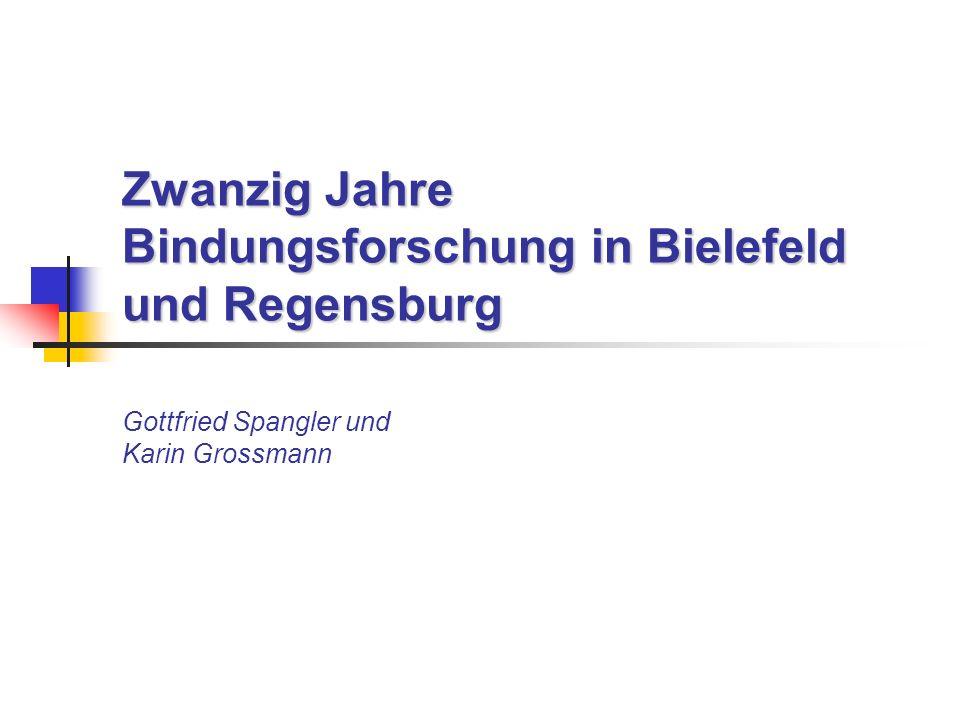 Zwanzig Jahre Bindungsforschung in Bielefeld und Regensburg Gottfried Spangler und Karin Grossmann