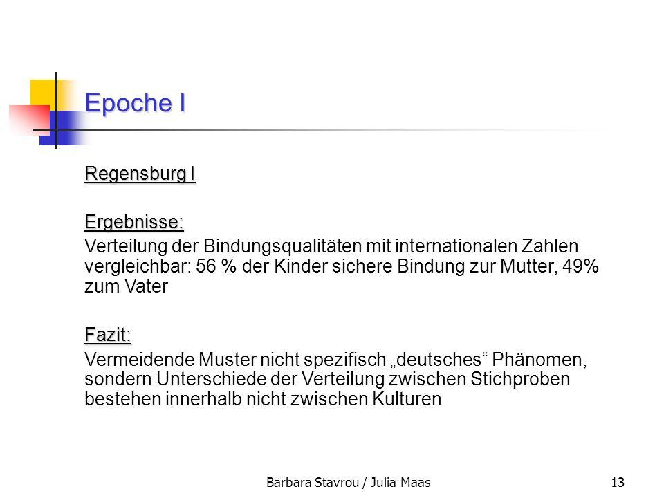 Barbara Stavrou / Julia Maas13 Epoche I Regensburg I Ergebnisse: Verteilung der Bindungsqualitäten mit internationalen Zahlen vergleichbar: 56 % der K