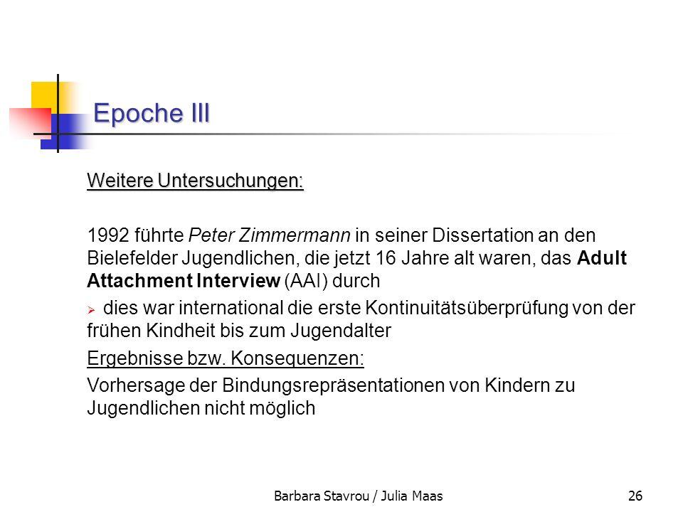 Barbara Stavrou / Julia Maas26 Epoche III Weitere Untersuchungen: 1992 führte Peter Zimmermann in seiner Dissertation an den Bielefelder Jugendlichen,