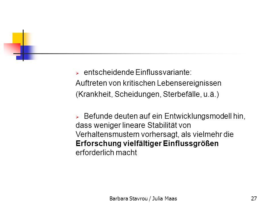 Barbara Stavrou / Julia Maas27 entscheidende Einflussvariante: Auftreten von kritischen Lebensereignissen (Krankheit, Scheidungen, Sterbefälle, u.ä.)