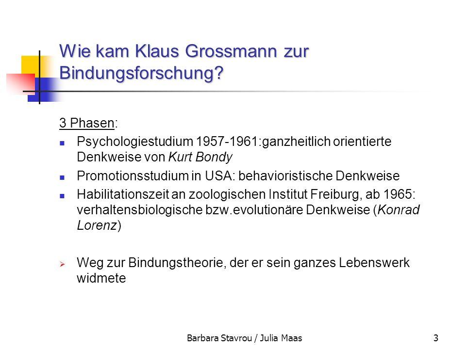 Barbara Stavrou / Julia Maas3 Wie kam Klaus Grossmann zur Bindungsforschung? 3 Phasen: Psychologiestudium 1957-1961:ganzheitlich orientierte Denkweise
