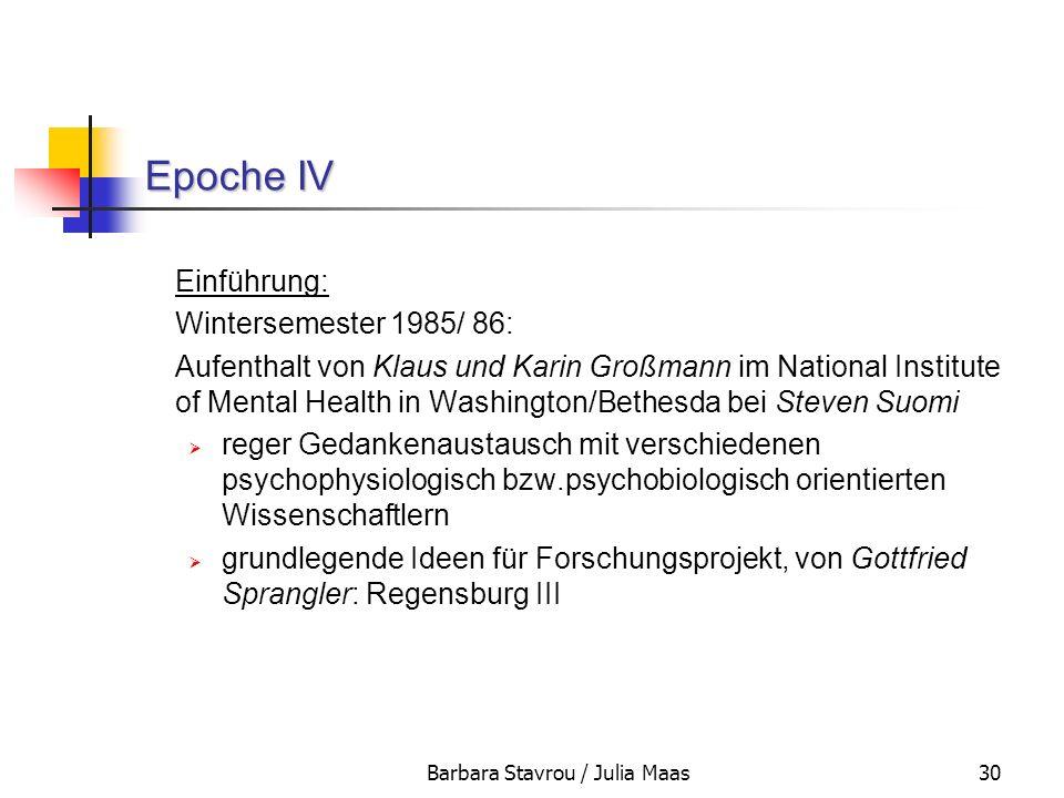 Barbara Stavrou / Julia Maas30 Epoche IV Einführung: Wintersemester 1985/ 86: Aufenthalt von Klaus und Karin Großmann im National Institute of Mental
