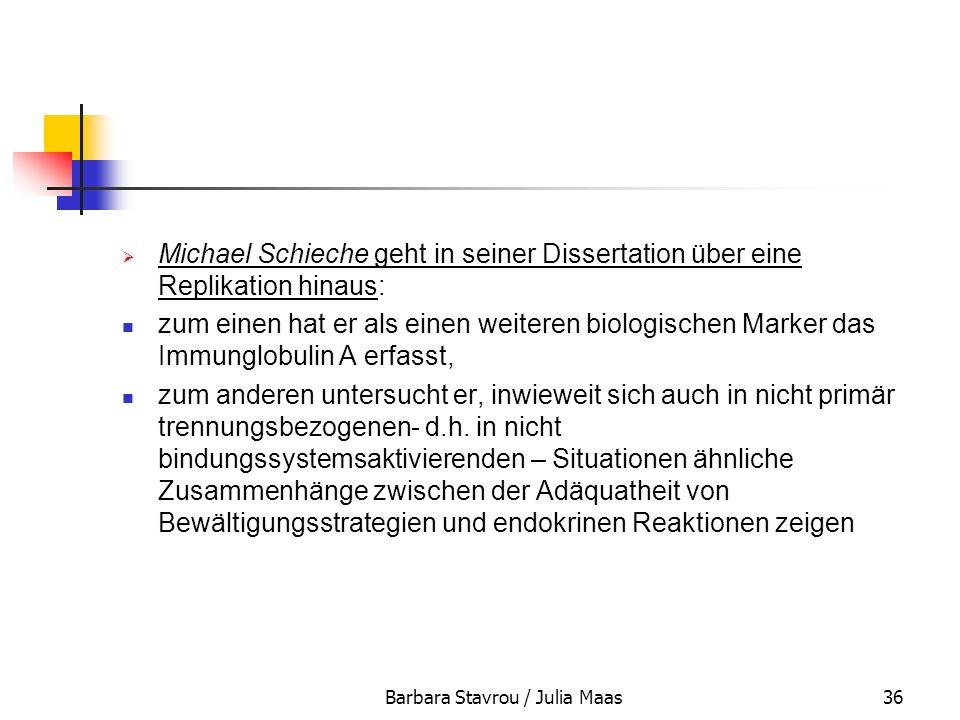 Barbara Stavrou / Julia Maas36 Michael Schieche geht in seiner Dissertation über eine Replikation hinaus: zum einen hat er als einen weiteren biologis