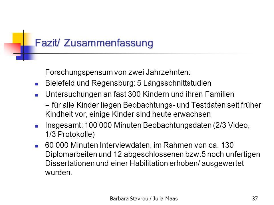 Barbara Stavrou / Julia Maas37 Fazit/ Zusammenfassung Forschungspensum von zwei Jahrzehnten: Bielefeld und Regensburg: 5 Längsschnittstudien Untersuch