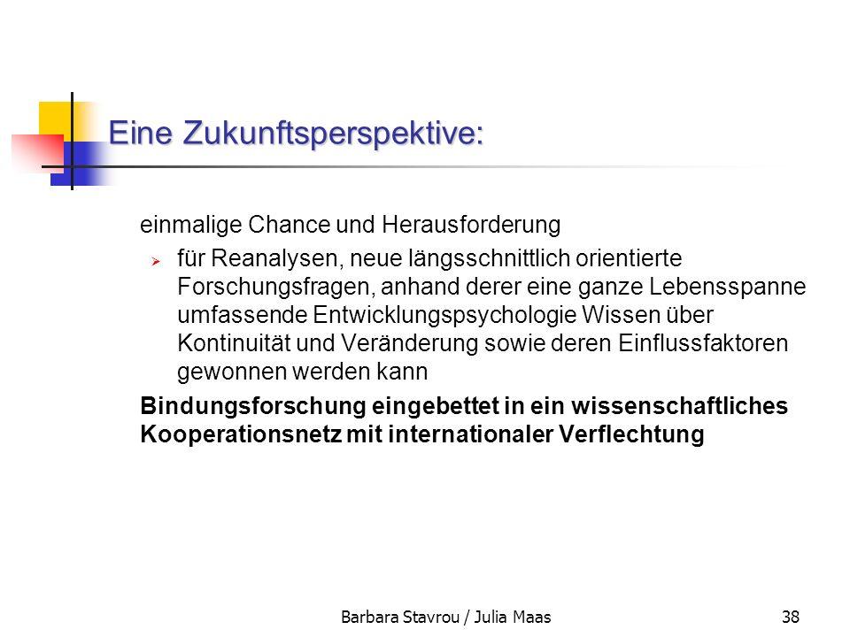 Barbara Stavrou / Julia Maas38 Eine Zukunftsperspektive: einmalige Chance und Herausforderung für Reanalysen, neue längsschnittlich orientierte Forsch