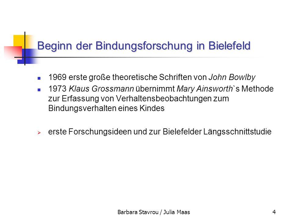 Barbara Stavrou / Julia Maas4 Beginn der Bindungsforschung in Bielefeld 1969 erste große theoretische Schriften von John Bowlby 1973 Klaus Grossmann ü