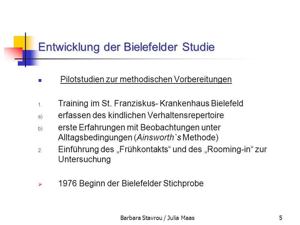 Barbara Stavrou / Julia Maas5 Entwicklung der Bielefelder Studie Pilotstudien zur methodischen Vorbereitungen 1. Training im St. Franziskus- Krankenha