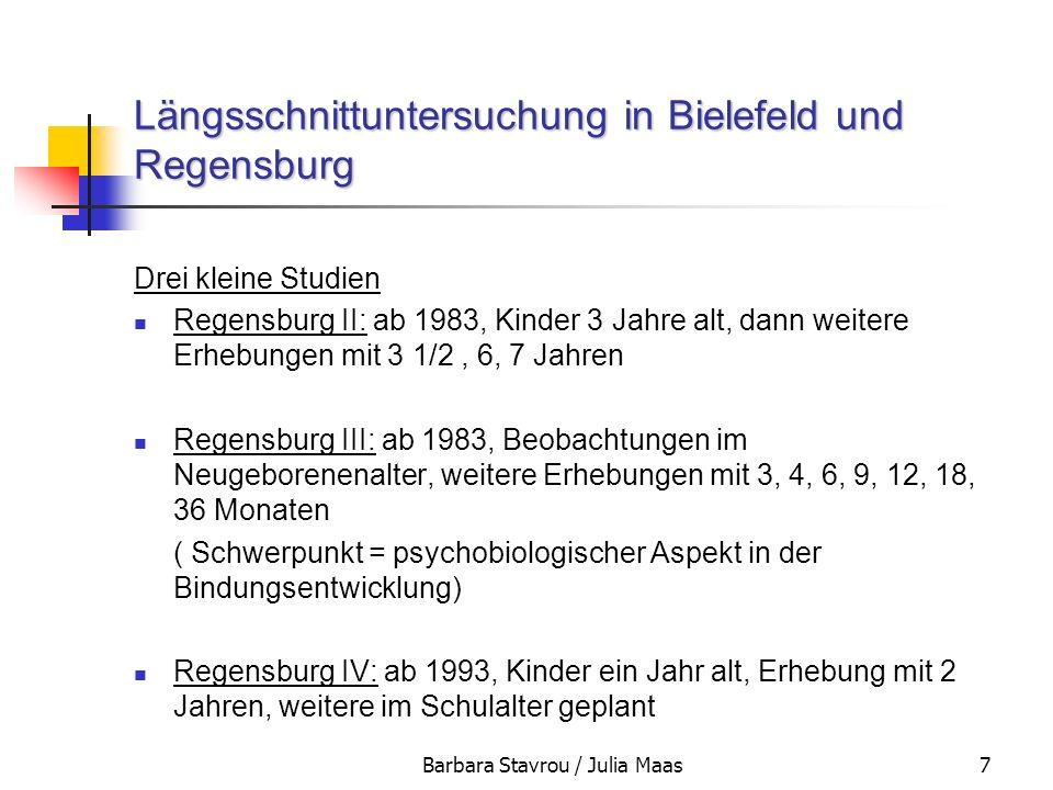 Barbara Stavrou / Julia Maas7 Längsschnittuntersuchung in Bielefeld und Regensburg Drei kleine Studien Regensburg II: ab 1983, Kinder 3 Jahre alt, dan