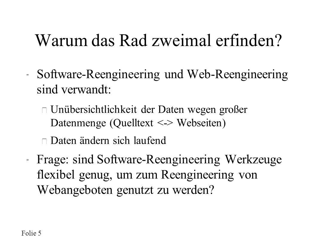 Folie 6 Fallstudie: Rigi als Web-Reengineering Tool Rigi besteht aus: – Parsern zur Sammlung von Informationen über zu analysierende Systeme (z.B.