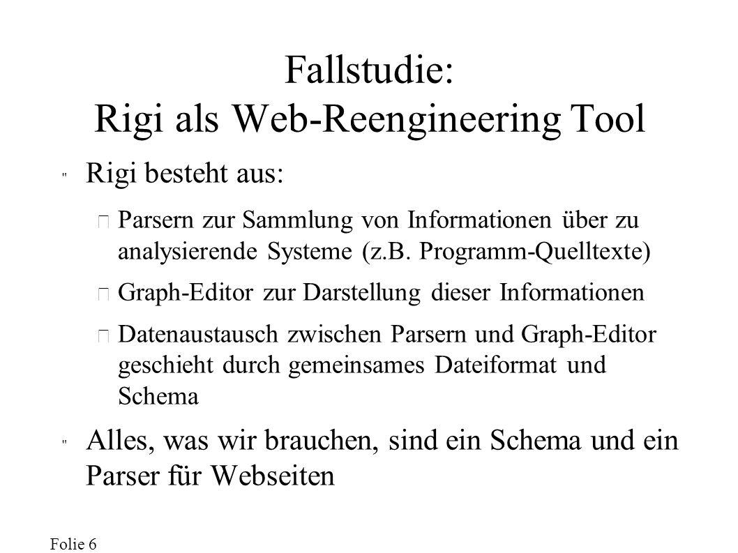 Folie 7 Rigis Webseiten-Schema Knoten: – HTML-Seiten, Bilddateien, Applets, Webserver,...