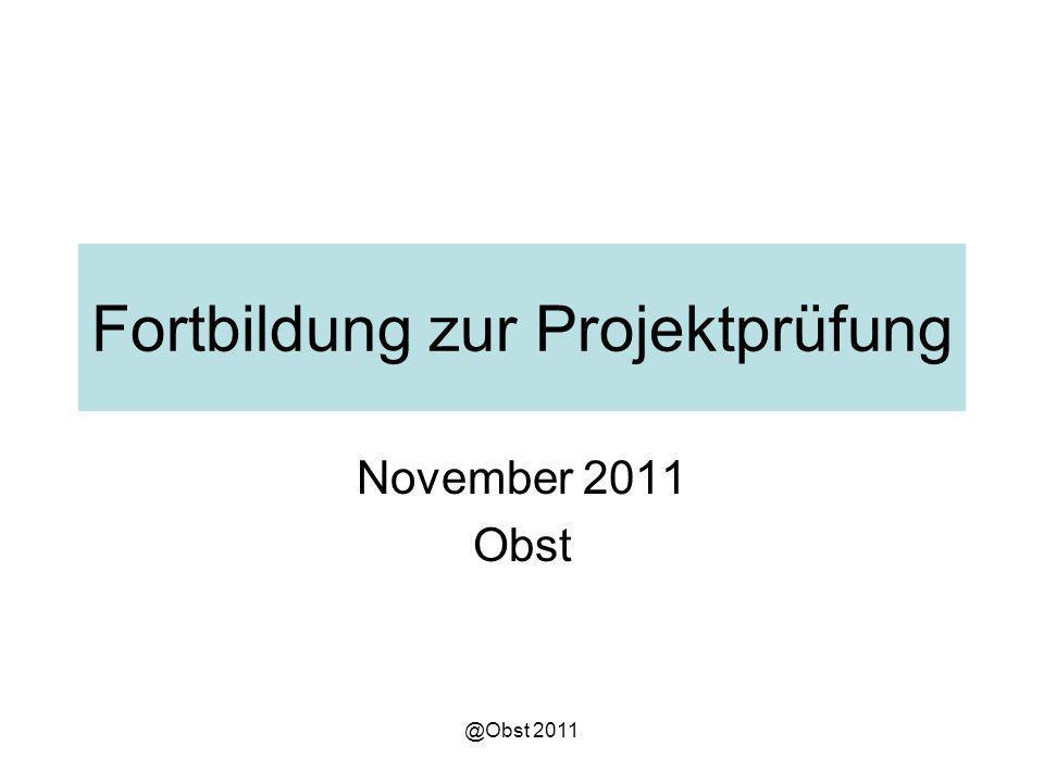 @Obst 2011 Fortbildung zur Projektprüfung November 2011 Obst