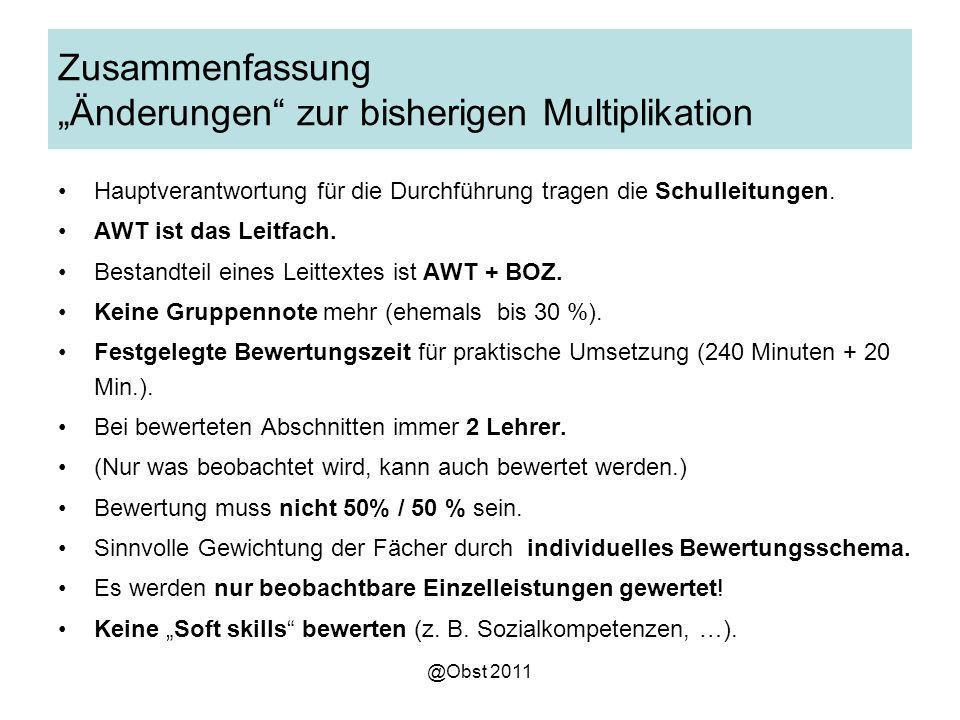 @Obst 2011 Zusammenfassung Änderungen zur bisherigen Multiplikation Hauptverantwortung für die Durchführung tragen die Schulleitungen.
