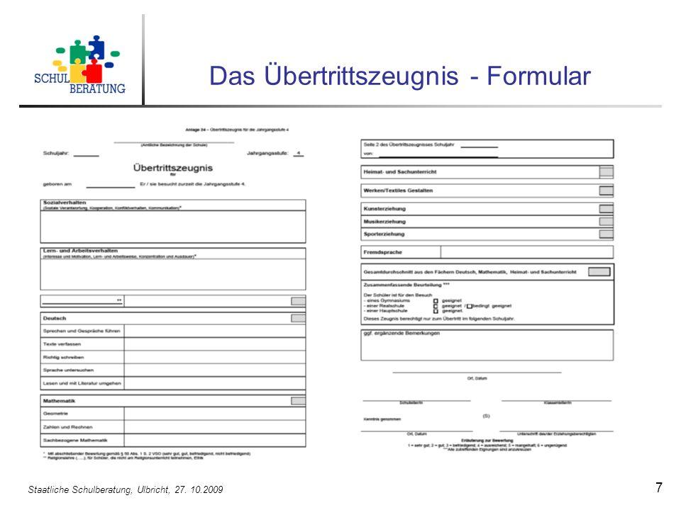 Staatliche Schulberatung, Ulbricht, 27. 10.2009 7 Das Übertrittszeugnis - Formular