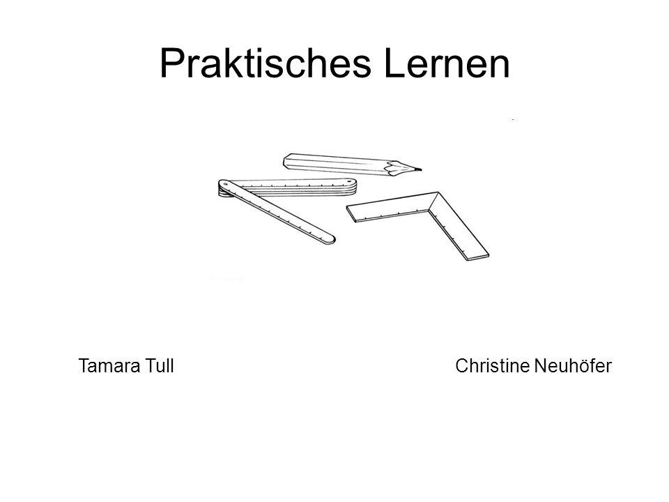 Praktisches Lernen Tamara Tull Christine Neuhöfer