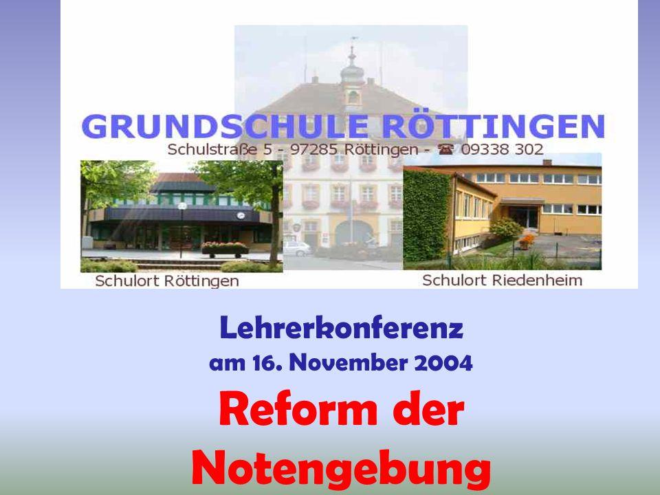 Lehrerkonferenz am 16. November 2004 Reform der Notengebung