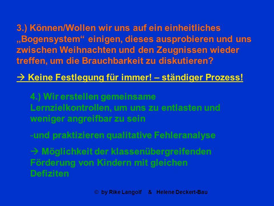 © by Rike Langolf & Helene Deckert-Bau 3.) Können/Wollen wir uns auf ein einheitliches Bogensystem einigen, dieses ausprobieren und uns zwischen Weihn