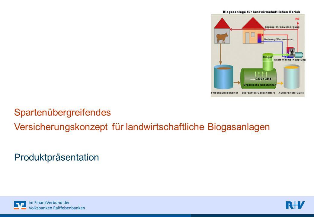 Spartenübergreifendes Versicherungskonzept für landwirtschaftliche Biogasanlagen Produktpräsentation