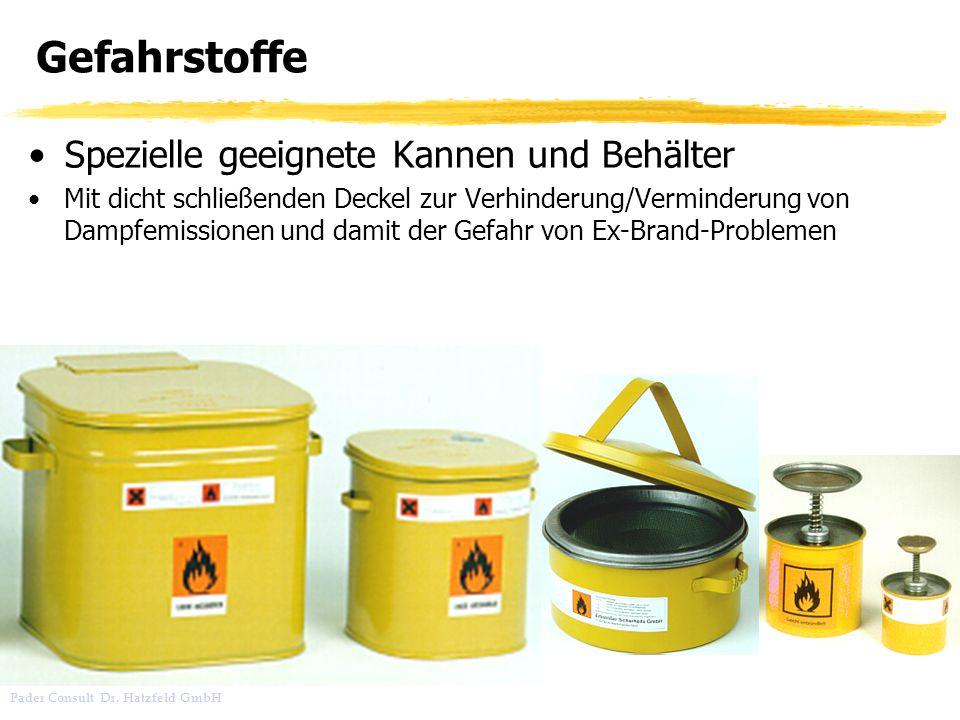 Pader Consult Dr. Hatzfeld GmbH Gefahrstoffe Spezielle geeignete Kannen und Behälter Mit dicht schließenden Deckel zur Verhinderung/Verminderung von D