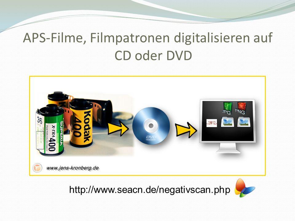 APS-Filme, Filmpatronen digitalisieren auf CD oder DVD http://www.seacn.de/negativscan.php