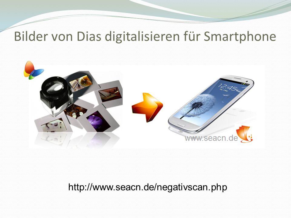 Bilder von Dias digitalisieren für Smartphone http://www.seacn.de/negativscan.php