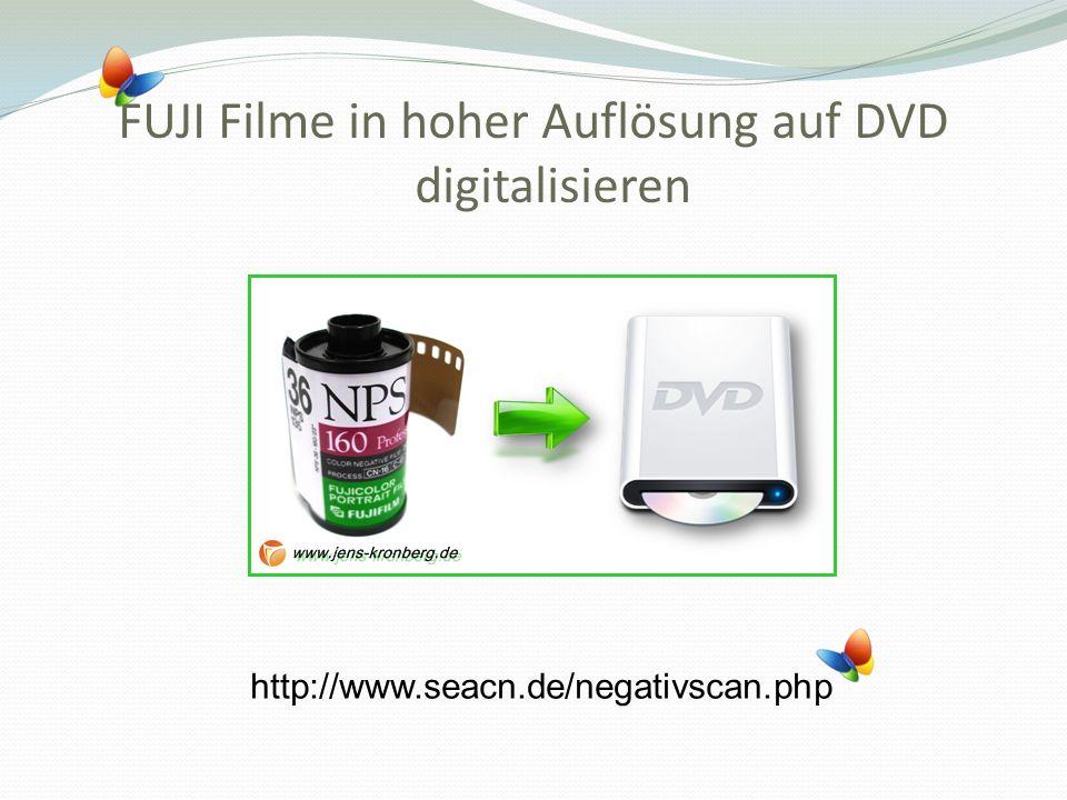 FUJI Filme in hoher Auflösung auf DVD digitalisieren http://www.seacn.de/negativscan.php