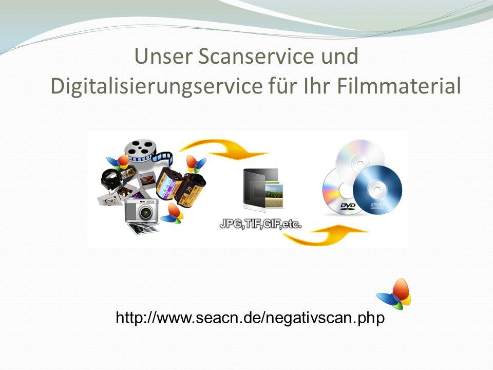 Unser Scanservice und Digitalisierungservice für Ihr Filmmaterial http://www.seacn.de/negativscan.php