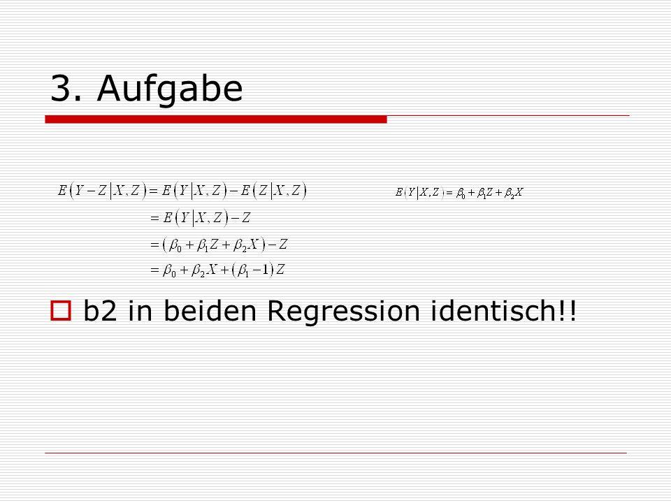 3. Aufgabe b2 in beiden Regression identisch!!