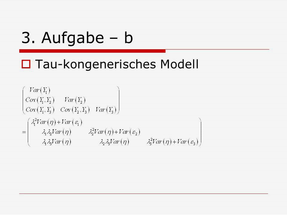 3. Aufgabe – b Tau-kongenerisches Modell