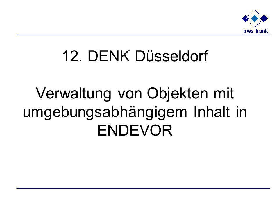 12. DENK Düsseldorf Verwaltung von Objekten mit umgebungsabhängigem Inhalt in ENDEVOR