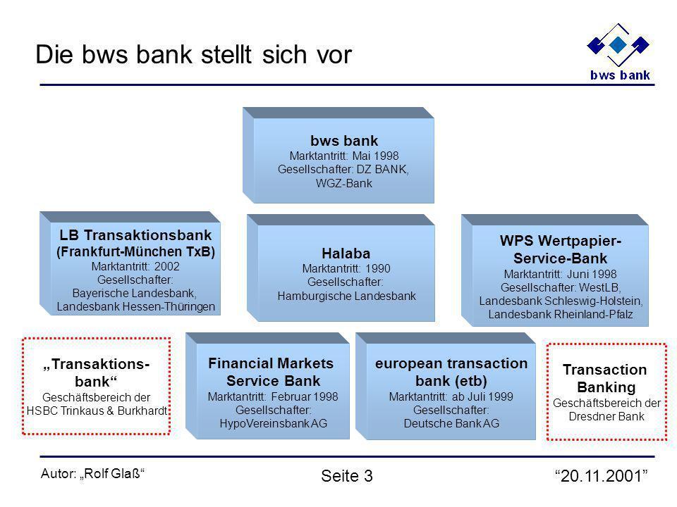20.11.2001 Autor: Rolf Glaß Seite 3 european transaction bank (etb) Marktantritt: ab Juli 1999 Gesellschafter: Deutsche Bank AG WPS Wertpapier- Servic