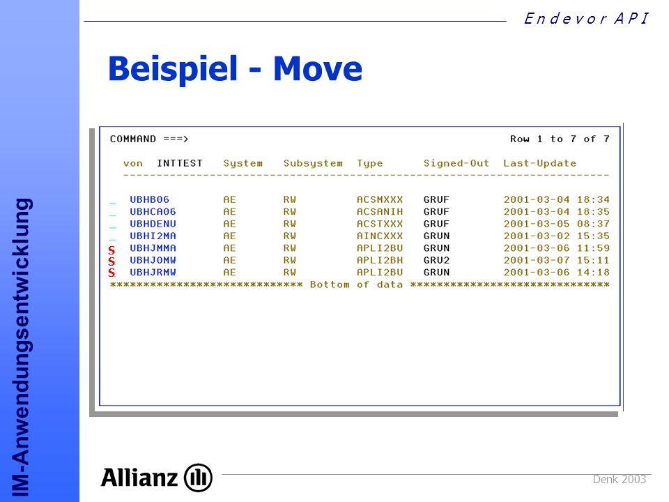 E n d e v o r A P I IM-Anwendungsentwicklung Denk 2003 Beispiel - Move S S S