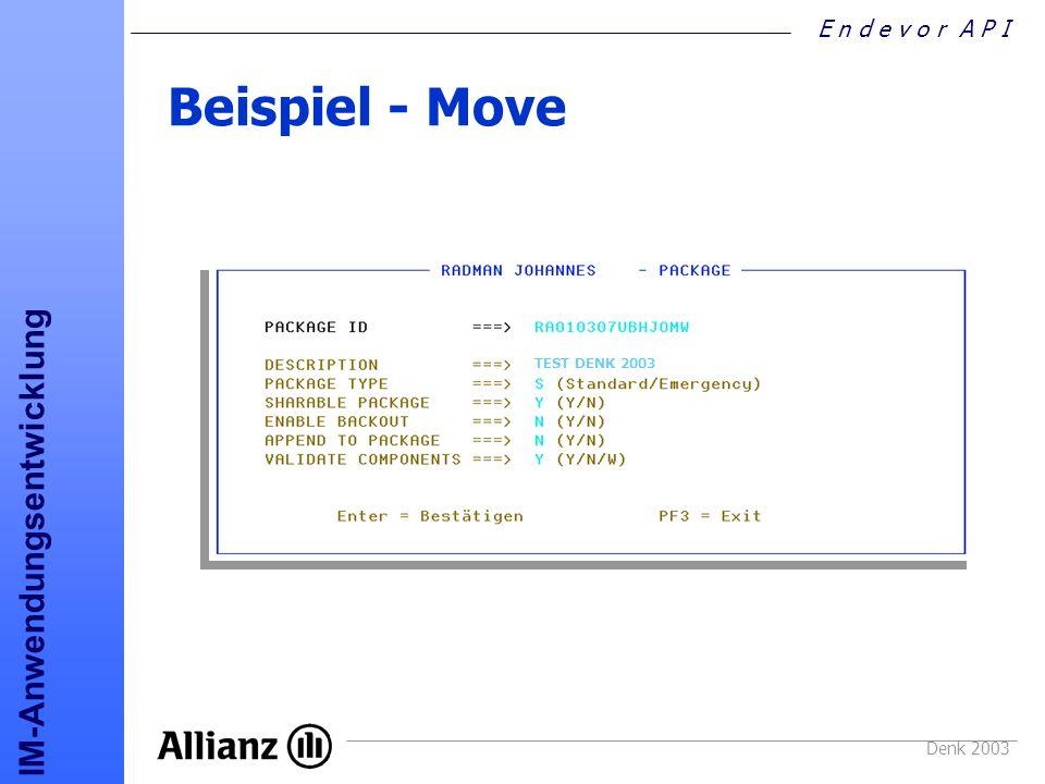 E n d e v o r A P I IM-Anwendungsentwicklung Denk 2003 Beispiel - Move TEST DENK 2003