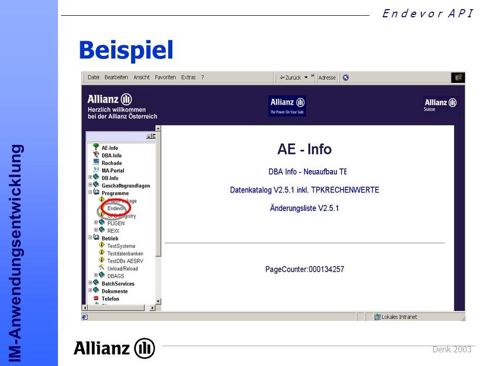 E n d e v o r A P I IM-Anwendungsentwicklung Denk 2003 Beispiel