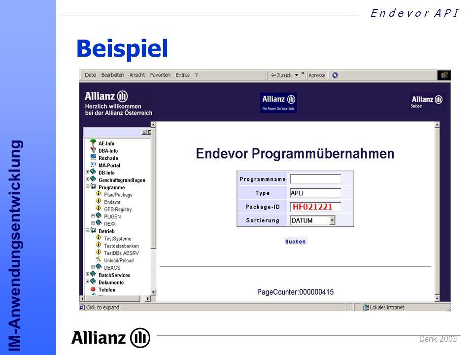 E n d e v o r A P I IM-Anwendungsentwicklung Denk 2003 Beispiel HF021221