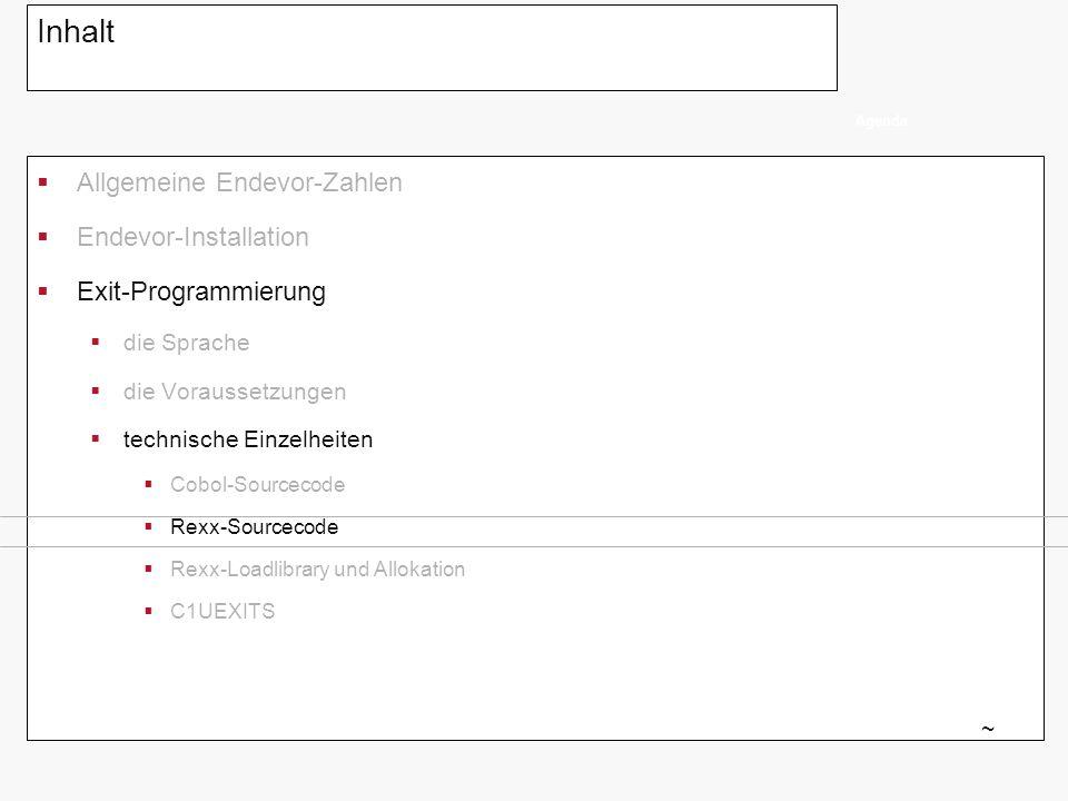 Inhalt Allgemeine Endevor-Zahlen Endevor-Installation Exit-Programmierung die Sprache die Voraussetzungen technische Einzelheiten Cobol-Sourcecode Rex