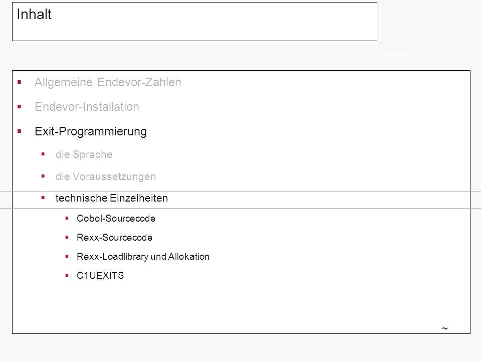 Exit-Programmierung Schnittstelle zum Aufruf einer compiled Rexx (Call aus Cobol) EXIT7 ~ * initialize rexx values B001.