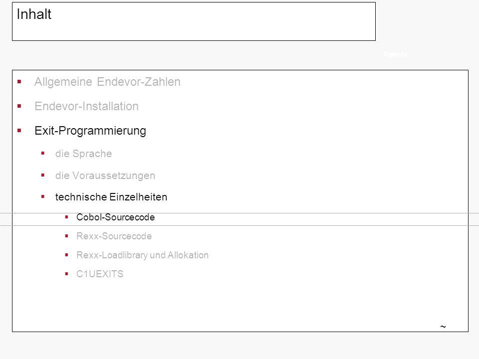 Exit-Programmierung Schnittstelle zum Aufruf einer compiled Rexx (Call aus Cobol) EXIT7 ~ *-----------------------------------------* * initialize rexx parameters * *-----------------------------------------* A020-IRXEXEC-INIT SECTION.