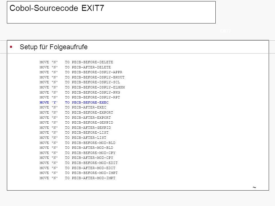 Exit-Programmierung Schnittstelle zum Aufruf einer compiled Rexx (Error-Handling/Standard) EXIT7 ~ Y001.