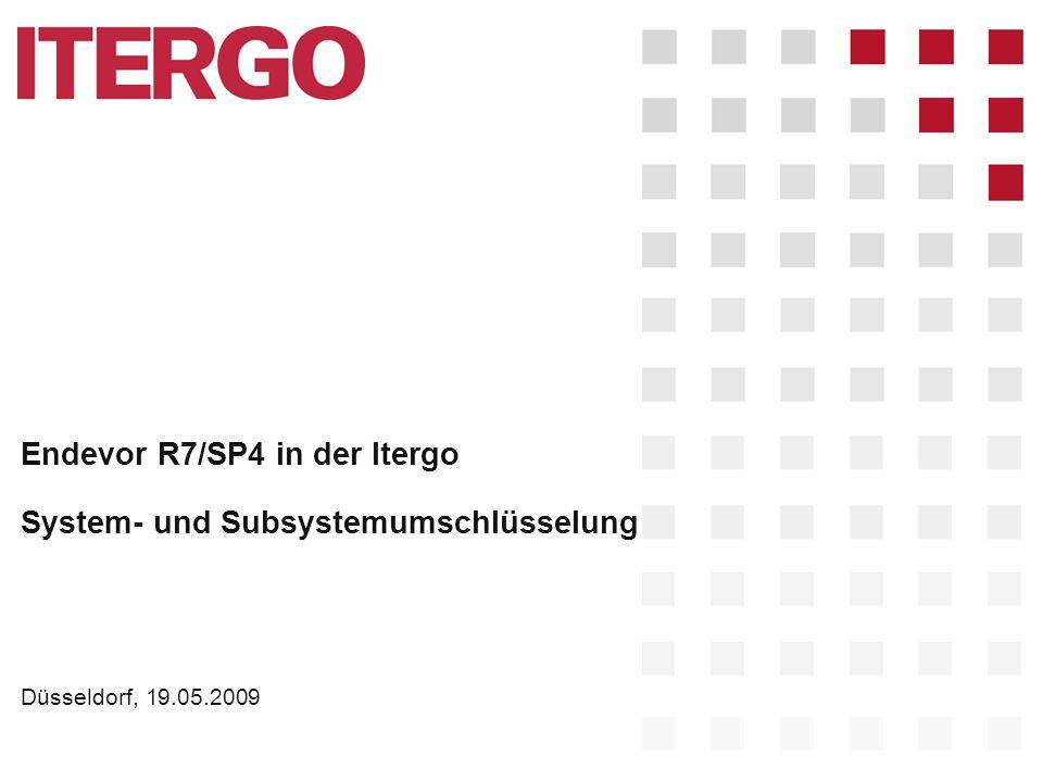 Endevor R7/SP4 in der Itergo System- und Subsystemumschlüsselung Düsseldorf, 19.05.2009